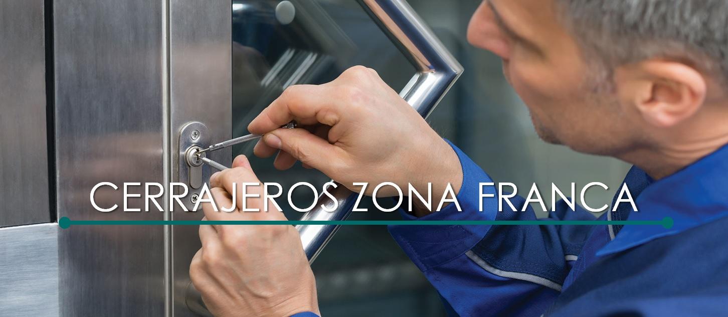 CERRAJEROS ZONA FRANCA 24H